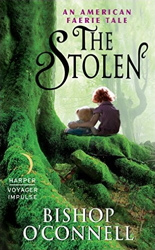 The Stolen: An American Faerie Tale