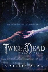 Twice Dead