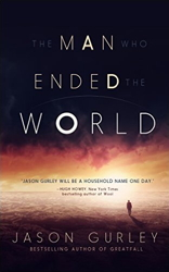 The Man Who Ended the World