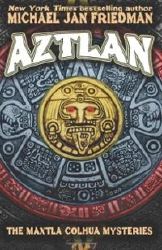 Aztlan: The Maxtla Colhua Mysteries