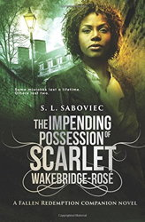 The Impending Possession of Scarlet Wakebridge-Rosé