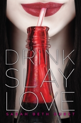 Drink, Slay, Love